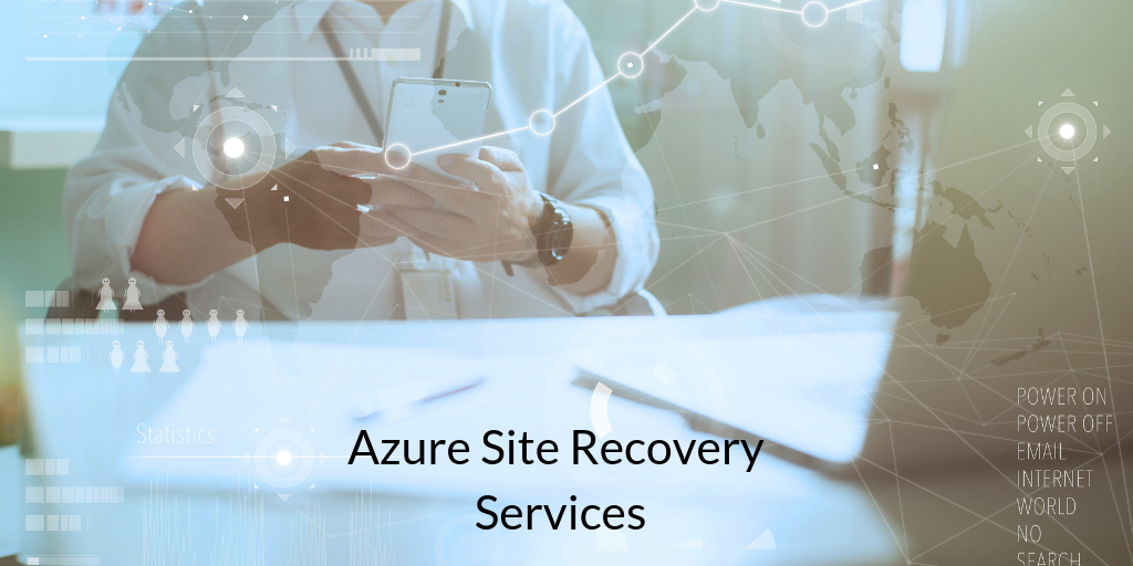 Azure Site Recovery Service