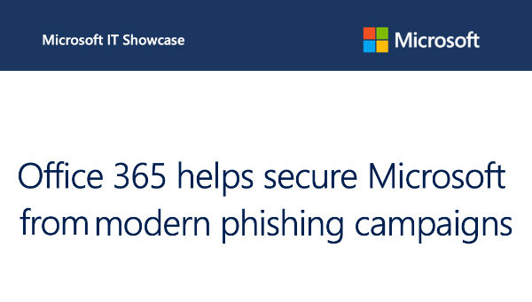 Office 365 helps secure Microsoft from modern phishing campaigns