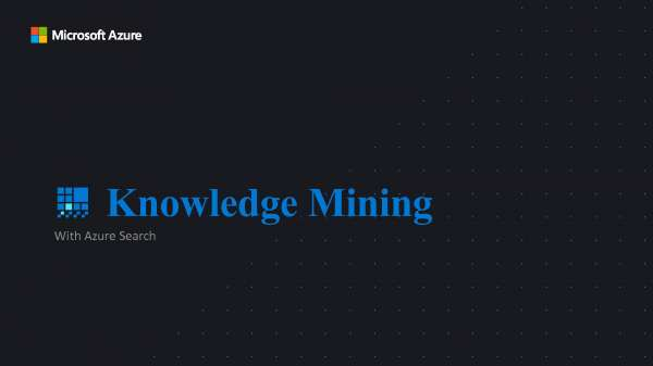 Knowledge Mining with Azure Search