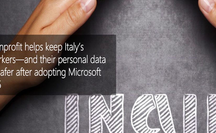 Nonprofit helps keep Italy's workers—and their personal data—safer after adopting Microsoft 365