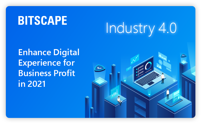Industry 4.0: Enhance Digital Experience for Business Profit in 2021