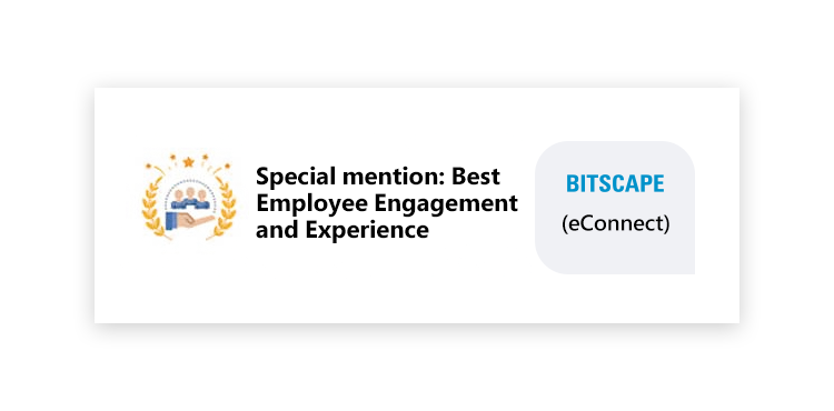3.	Bitscape got the special attention of the Jury for the Best Employee Engagement and Experience